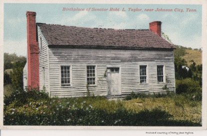 Birthplace of Robert L. Taylor, Happy Valley, Carter County, near Johnson City. Taylor was Governor of Tennessee from 1887 - 1891.